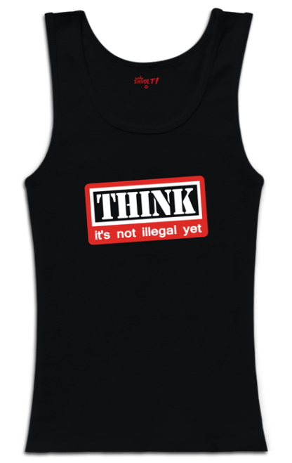 Think is not illegal yet
