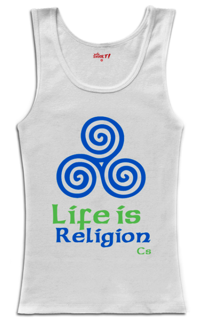 Life is Religion...