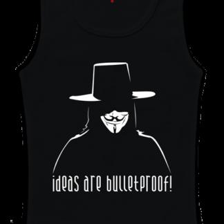 Ideas are Bulletproof!