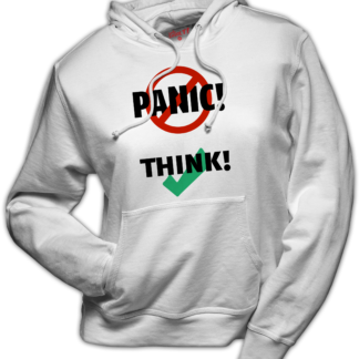 hoodie: Don't panic, think