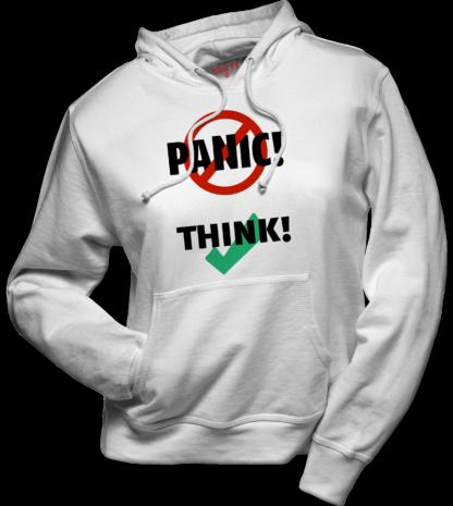 hoodie: Don't panic, think
